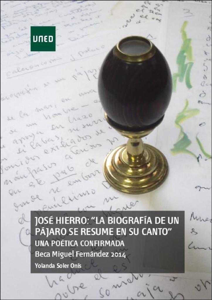 """Portada el libro """"José Hierro La biografía de un pájaro se resume en su canto. Una poética confirmada."""" de Yolanda Soler Onís"""